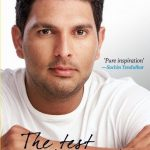 Yuvraj Singh autobiography The Test of My Life From Cricket to Cancer and Back