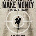 Raj Kundra book How Not to Make Money