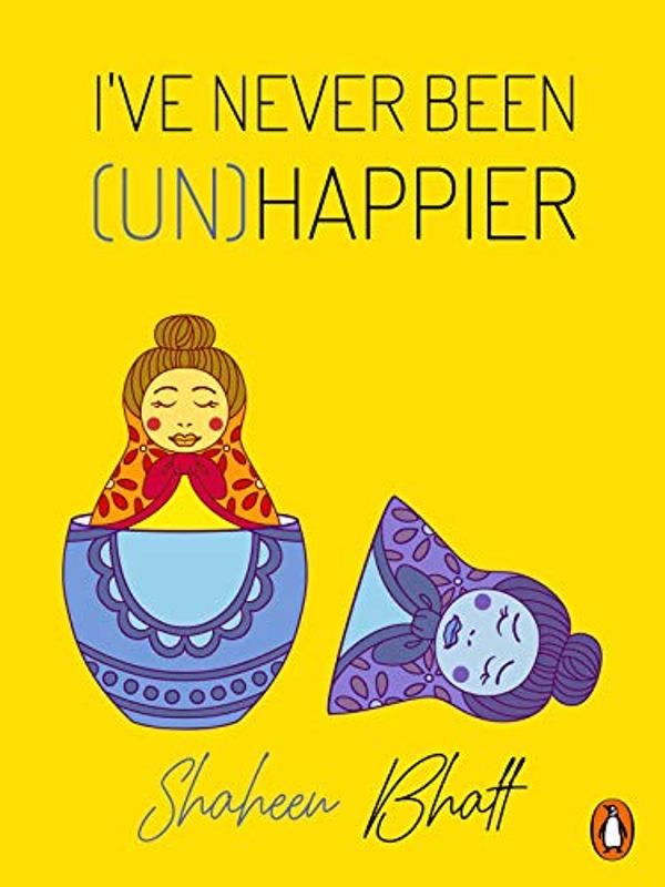 Shaheen Bhatt Book Cover I've Never Been (Un)Happier