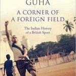 a-corner-of-a-foreign-field-the-indian-history-of-a-british-sport