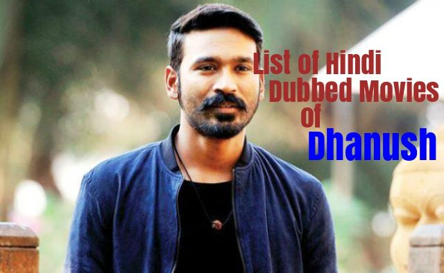 Hindi Dubbed Movies Of Dhanush