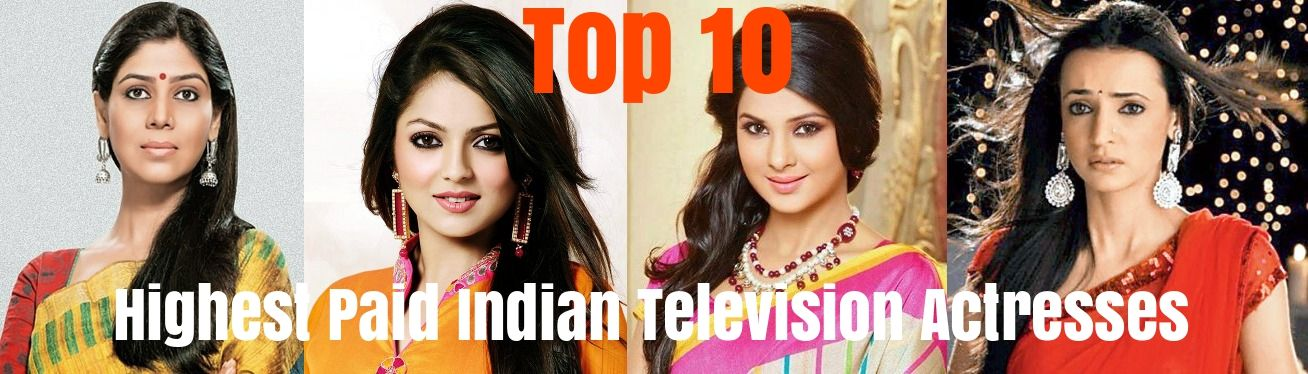 Highest Paid Indian Television Actresses