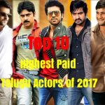 Top 10 Highest Paid Telugu Actors of 2017 (Male)