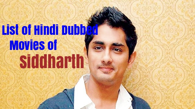Hindi dubbed Movies Of Siddharth