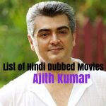 List of Hindi Dubbed Movies of Ajith Kumar (15)