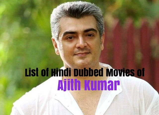 List Of Hindi Dubbed Movies Of Ajith Kumar (15) » StarsUnfolded