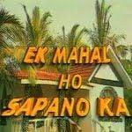Ek Mehal Ho Sapno Ka
