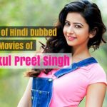 List of Hindi Dubbed Movies of Rakul Preet Singh (7)