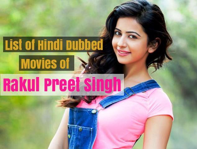 Hindi Dubbed Movies of Rakul Preet Singh