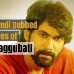 List of Hindi Dubbed Movies of Rana Daggubati (6)