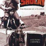 Anupama Chopra - Sholay =The Making of a Classic