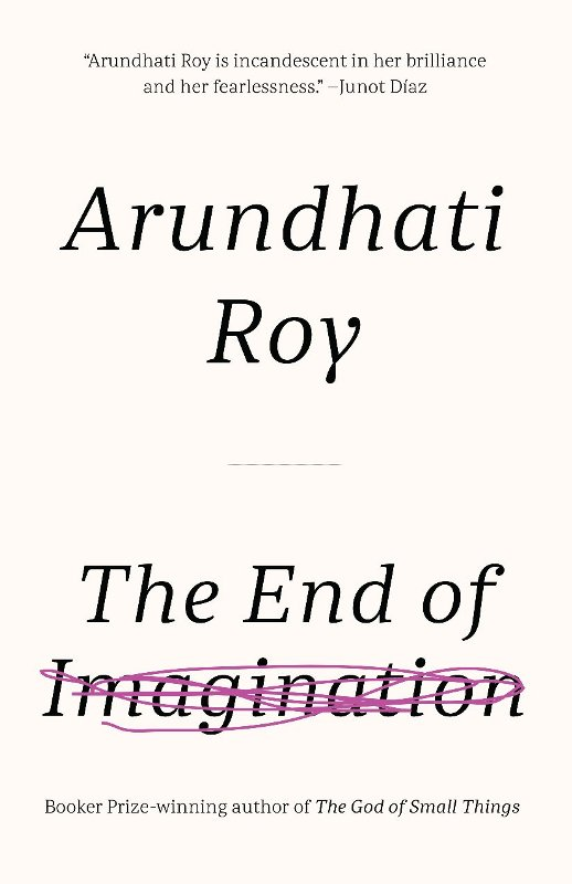 The End of Imagination - A book by Arundhati Roy