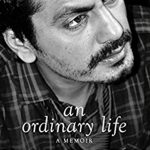 Nawazuddin Siddiqui's Biography An Ordinary Life