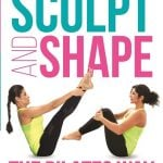 Sculpt and Shape - The Pilates Way