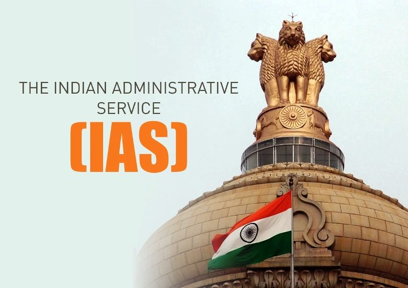 Indian Administrative Service (IAS)