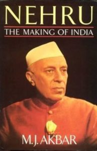 M J Akbar's First Book- Nehru The Making of India