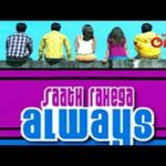 Saath Rahega Always