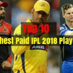 Top 10 Highest Paid IPL 2018 Players