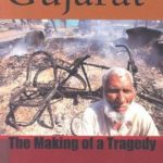 Gujarat: The making of a tragedy