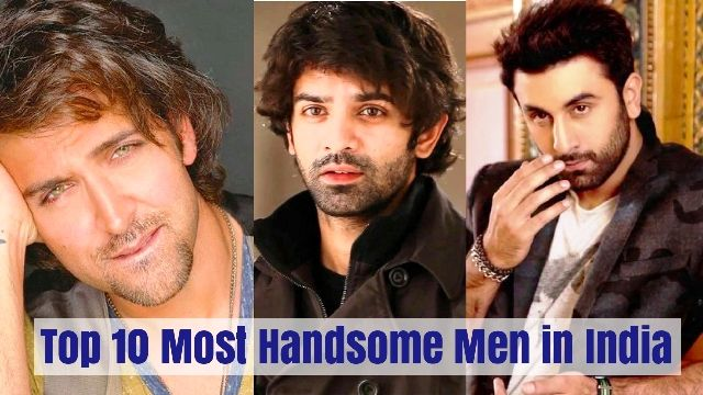 Top 10 Most Handsome Men in India