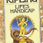 Rudyard Kipling's Life's Handicap