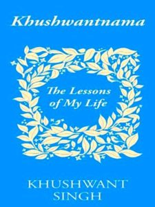 Khushwant Singh Khushwantnama: The Lessons of My Life
