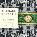 Michael Ondaatje Child Memoir Running in the Family