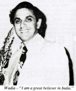 Nusli Wadia as chairman and managing director of Bombay Dyeing