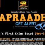 Syed Aman Mian Sharma directed web series 'Apraadh Get Alert'