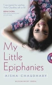 Aisha Chaudhary's My Little Epiphanies
