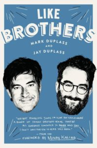 """Like Brothers"", the book has been written by Mark Duplass and Jay Duplass on their personal lives"