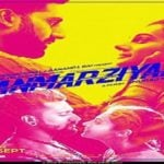 """Manmarziyaan"" Actors, Cast & Crew: Roles, Salary"