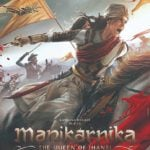 """Manikarnika: The Queen of Jhansi"" Actors, Cast & Crew: Roles, Salary"