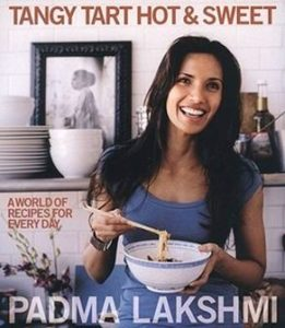 Padma Lakshmi Cookbook Tangy, Tart, Hot and Sweet A World of Recipes for Every Day