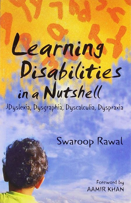 Swaroop Sampat wrote a book- Learning Disabilities in a Nutshell Dyslexia, Dysgraphia, Dyscalculia, Dyspraxia
