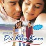 Dil Kya Kare was produced by Veena Devgan