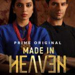 """""""Made in Heaven"""" Actors, Cast & Crew: Roles, Salary"""