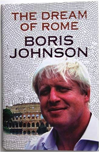 Boris Johnson; The dream of Rome