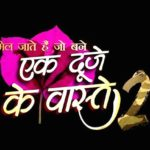 """Ek Duje Ke Vaaste 2"" Actors, Cast & Crew: Roles, Salary"