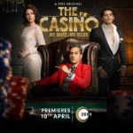 "ZEE5 ""The Casino – My Game. My Rules"" Actors, Cast & Crew: Roles, Salary"