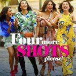 """""""Four More Shots Please Season 2"""" Actors, Cast & Crew: Roles, Salary"""