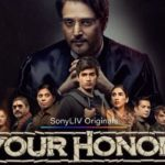 Your Honor (SonyLIV) Actors, Cast & Crew: Roles, Salary