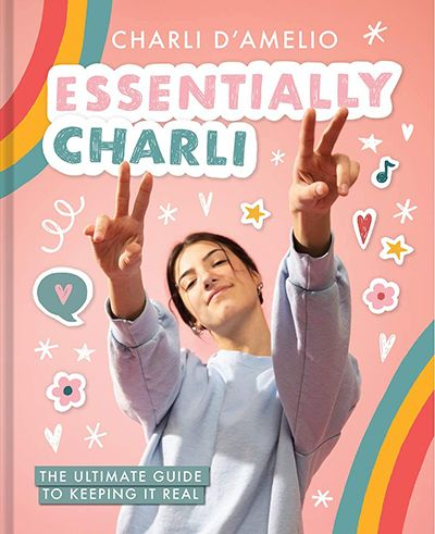 Essentially Charli: The Ultimate Guide to Keeping It Real (2020)