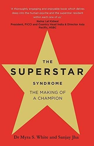 Cover of Superstar Syndrome by Dr. Myra S White and Sanjay Jha