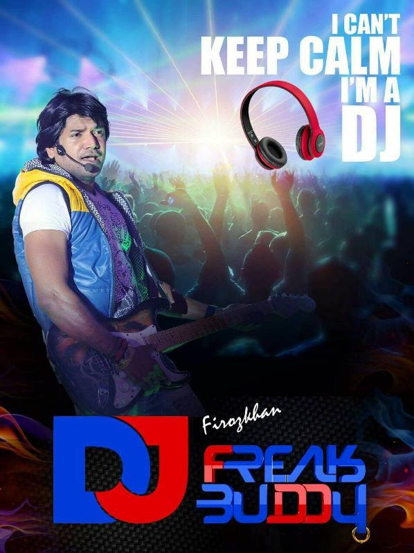 Firoz Khan working as a DJ