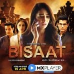 Bisaat (MX Player) Actors, Cast & Crew