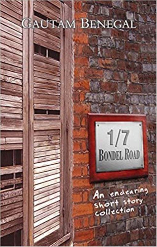 "The cover of Gautam Benegal's Book ""1/7 Bondel Road"""