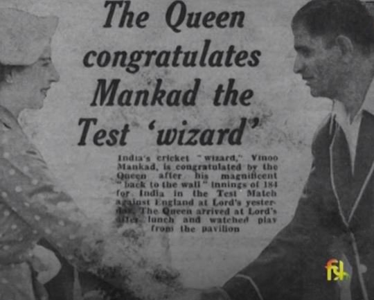 Queen of England congratulating Mankad after his knock of 184 runs
